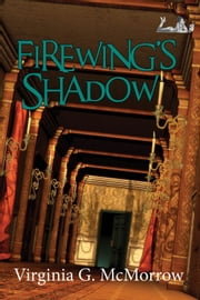 Firewing's Shadow ebook by Virginia G. McMorrow