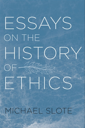 Essays On The History Of Ethics Ebook By Michael Slote  Essays On The History Of Ethics Ebook By Michael Slote Thesis Statement For A Persuasive Essay also Grant Proposal Writer  Business Plan Writers San Francisco