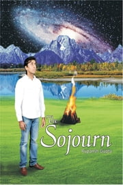 The Sojourn - Book on Secrets of the Universe ebook by Rupansh Gupta