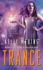 Trance ebook by Kelly Meding