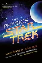 The Physics of Star Trek ebook by Lawrence M. Krauss