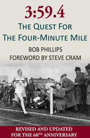 3:59.4 - The Quest For The Four-Minute Mile ebook by Bob Phillips