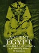 Ancient Egypt ebook by J. E. Manchip White