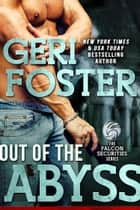 Out of the Abyss - A Falcon Securities Novel ebook by Geri Foster