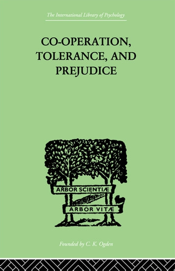 Co-Operation, Tolerance, And Prejudice - A CONTRIBUTION TO SOCIAL AND MEDICAL PSYCHOLOGY ebook by Lowy, Samuel