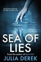 Sea of Lies ebook by Julia Derek