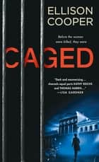 Caged - A Novel 電子書 by Ellison Cooper