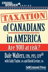 Taxation of Canadians in America - Are you at risk? ebook by Dale Walters,Sally Taylor,David Levine