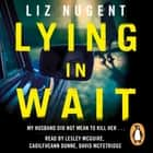 Lying in Wait audiobook by Liz Nugent