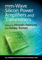 mm-Wave Silicon Power Amplifiers and Transmitters ebook by Hossein Hashemi,Sanjay Raman