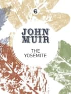 The Yosemite - John Muir's quest to preserve the wilderness ebook by Terry Gifford, John Muir