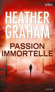 Passion immortelle ebook by Heather Graham
