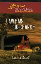 Lawman-in-Charge (Mills & Boon Love Inspired) ebook by Laura Scott