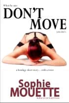 Don't Move ebook by Sophie Mouette