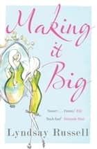 Making It Big ebook by Lyndsay Russell