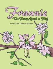 Frannie - The Fairy Afraid to Fly ebook by Patty Ann Tillman-Wilson