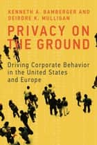 Privacy on the Ground ebook by Kenneth A. Bamberger,Deirdre K. Mulligan