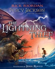 Percy Jackson and the Olympians: The Lightning Thief Illustrated Edition ebook by Rick Riordan, John Rocco