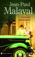 L'Armoire allemande ebook by Jean-Paul MALAVAL
