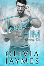 Tempt Him ebook by Olivia Jaymes