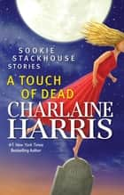 A Touch of Dead ebook by Charlaine Harris