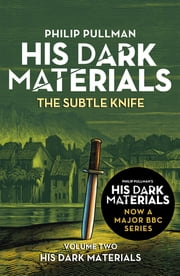 The Subtle Knife: His Dark Materials 2 ebook by Philip Pullman