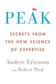 Peak - Secrets from the New Science of Expertise ebook by Kobo.Web.Store.Products.Fields.ContributorFieldViewModel