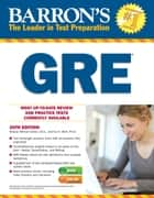 GRE ebook by Sharon Weiner Green, M.A., and Ira K. Wolf,...