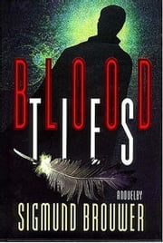 Blood Ties ebook by Sigmund Brouwer