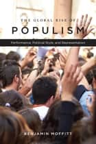The Global Rise of Populism ebook by Benjamin Moffitt
