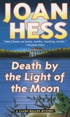 Death by the Light of the Moon - A Claire Malloy Mystery ebook by Joan Hess