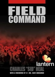 "Field Command ebook by Charles ""Sid"" Heal"