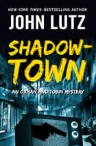 Shadowtown ebook by John Lutz