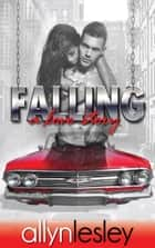 Falling - A Love Story ebook by allyn lesley
