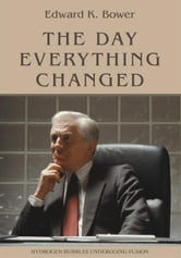 The Day Everything Changed ebook by Edward Bower