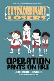 Extraordinary Losers: Operation Pants on Fire ebook by Jessica Alejandro