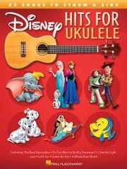 Disney Hits for Ukulele - 25 Songs to Strum & Sing ebook by Hal Leonard Corp.