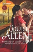 Forbidden Jewel of India eBook by Louise Allen