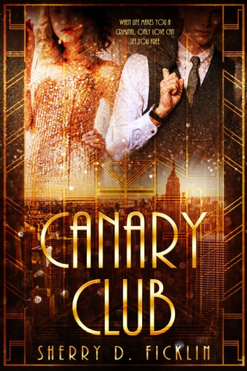 The Canary Club ebook by Sherry D. Ficklin