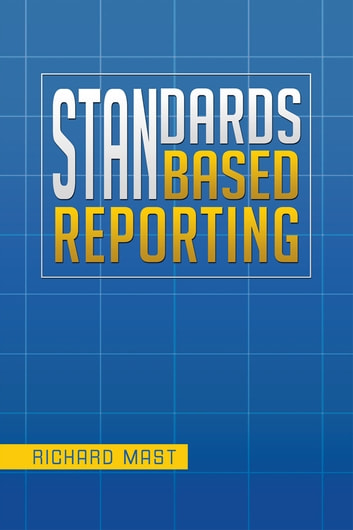 Standards Based Reporting ebook by Richard Mast