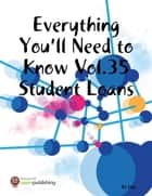 Everything You'll Need to Know Vol.35 Student Loans ebook by RC Ellis