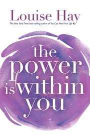 The Power is Within You ebook by Louise L. Hay