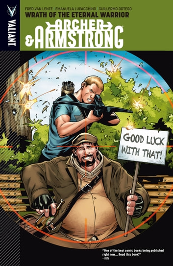 Archer & Armstrong Vol. 2: Wrath of the Eternal Warrior ebook by Fred Van Lente