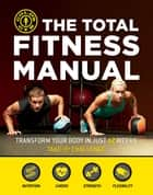 The Total Fitness Manual - Transform Your Body in 12 Weeks ebook by