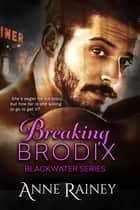 Breaking Brodix ebook by Anne Rainey