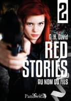 Au nom du fils - Red Stories, T2 ebook by G.H. David