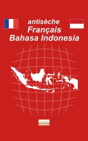 antisèche Français - Bahasa Indonesia ebook by salines-editions.com