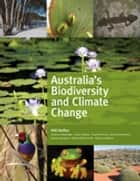 Australia's Biodiversity and Climate Change ebook by Will Steffen (Lead Author)