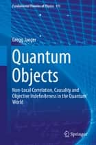 Quantum Objects ebook by Gregg Jaeger