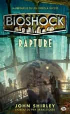 Bioshock : rapture ebook by John Shirley,Cédric Degottex